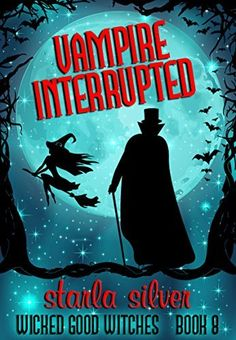 Vampire Interrupted (Wicked Good Witches Book 8) by Starla Silver, http://www.amazon.co.uk/dp/B014GOF3Z2/ref=cm_sw_r_pi_dp_K5Zpwb197K4WA