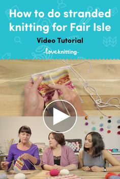 FREE knitting video tutorial for how to knit stranded fair isle. Learn to do stranded knitting for fair isle knitting projects with our how-to video over on LoveKnitting.