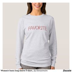 Women's basic long sleeve T-shirt with 'favorite'