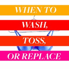 Toothbrushes, Bras, And Kitchen Sponges: When To Wash, Toss, Or Replace 17 Everyday Items