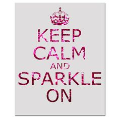Keep Calm Quotes | glitter, keep calm, quote, sparkle