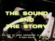 The Sound And The Story, A 1956 Short Film That Explains How a Vinyl Record is Created