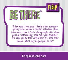 The FISH! Philosophy: Be There