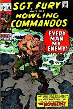 Marvel Comics (March Every Man My Enemy! Written by Stan Lee Art by Dick Ayers (pencils) and John Tartaglione (inks) Cover art by Jack Kirby Story reprinted from Sgt. Jack Kirby, Silver Age Comics, Best Comic Books, Comic Books Art, Comic Art, War Comics, Marvel Comics, Marvel Art, Joe Kubert