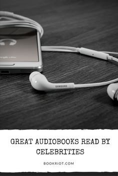 13 awesome audiobooks read by actors and actresses.