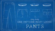 One Pattern, Many Looks: Pants class on Craftsy.com
