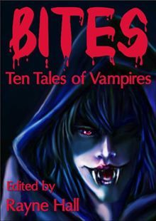 Bites: Ten Tales of #Vampires By: Liv Rancourt, #Rayne_Hall - Do you like the traditional, blood-sucking, dangerous type of #vampire? Then this story collection is for you.