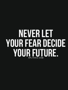 Never fear! #quote #QOTD #neverfear #bolufe #missbolufe #quoteoftheday #quotes #inspire