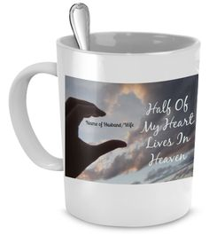 Half Of My Heart Lives In Heaven-Customized Mug
