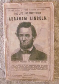 The Life and Martyrdom of Abraham Lincoln. Published by T.B. Peterson & Brothers, Philadelphia. (c. 1865).