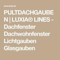 PULTDACHGAUBEN   LUXIA® LINES - Dachfenster Dachwohnfenster Lichtgauben Glasgauben