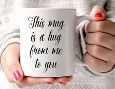 Best friend mug This mug is a hug from me to by TheBestOfMeDesigns