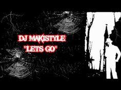 DJ MAKISTYLE - Lets Go