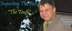The Truth - [Importing The Past]