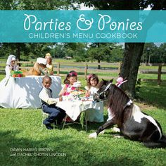 Parties & Ponies Children's Cookbook: Divided into 8 party themes, each chapter features child-friendly recipes from drinks and appetizers to main courses and desserts. Filled with beautiful images and step-by-step instructions, Parties & Ponies Children's Menu Cookbook is perfect for horse-loving kids who want to entertain their friends. ($24/book Amazon)