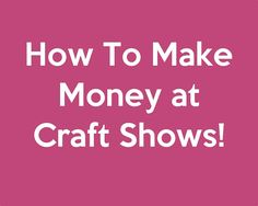 How to Make Money at Craft Shows: Art Market and Craft Fair Tips & Tricks. Craft Show Tips, Seller Tools, Best Seller Help. Local Craft Fairs, Craft Markets, Essie, Craft Business, Business Ideas, Business Planning, Craft Fair Displays, Display Ideas, Craft Show Ideas
