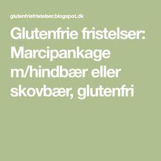 Glutenfrie fristelser: Marcipankage m/hindbær eller skovbær, glutenfri