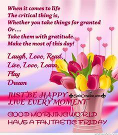 Good Morning World Have A Fantastic Friday