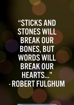 Robert Fulghum WORDS WILL BREAK OUR HEARTS