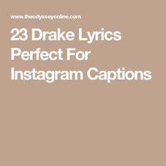 23 Drake Lyrics Perfect For Instagram Captions