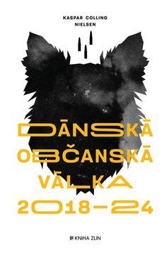 Dánská občanská válka 2018 – 2024 – Předobjednávka – Knihkupectví Neoluxor