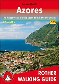 Read PDF Azores: Rother Walking Guide - Unlimed acces book - By Roman Martin
