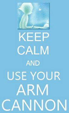 Astro Boy (KEEP CALM AND USE YOUR ARM CANNON)