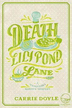 Death on Lily Pond Lane (Hamptons Murder Mysteries Book 2... https://www.amazon.com/dp/B01J28570I/ref=cm_sw_r_pi_dp_x_iNwFybCYV0JKZ