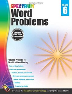 Word Problems, Grade 6 (Spectrum) by Spectrum https://www.amazon.com/dp/1624427324/ref=cm_sw_r_pi_dp_x_CzguzbGA24WF8