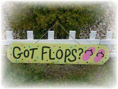 Hand Painted Beach Cottage GOT FLOPS Flip Flop Sign. $29.99, via Etsy.