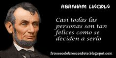 """Un 12 de Febrero de 1809 nace Abraham Lincoln Abogado, político y gran orador estadounidense, décimo sexto Presidente de Estados Unidos (1861-1865) y recordado por su honestidad, compasión y fortaleza de espíritu.  Frases: """"Suavizar las penas de los otros es olvidar las propias."""" """"¿Acaso no destruimos a nuestros enemigos cuando los hacemos amigos nuestros?"""""""