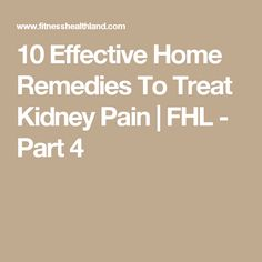 10 Effective Home Remedies To Treat Kidney Pain | FHL - Part 4