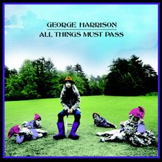500 Greatest Albums of All Time: George Harrison, 'All Things Must Pass'   Rolling Stone