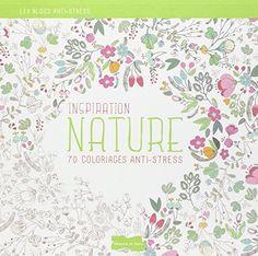 Inspiration Nature, 70 coloriages anti-stress de Collectif http://www.amazon.fr/dp/2295004837/ref=cm_sw_r_pi_dp_5i5rub0S693HV