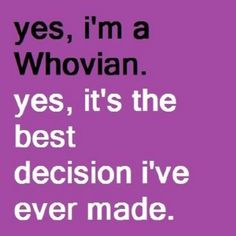 and if you don't know what a Whovian is then you're sorely missing out.