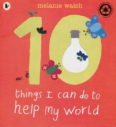 10 Things I can do to Help My World - 11 Children's Books to Read this Earth Day - My preschoolers loved this book! - Earth Day books for kids Just In Case, Just For You, Earth Day Activities, Thing 1, Mentor Texts, Children's Literature, Do You Remember, Day Book, School