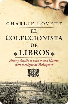 Buy El coleccionista de libros by Charlie Lovett and Read this Book on Kobo's Free Apps. Discover Kobo's Vast Collection of Ebooks and Audiobooks Today - Over 4 Million Titles! I Love Books, Good Books, Books To Read, My Books, Book Writer, Book Study, The Book Thief, Reading Stories, I Love Reading