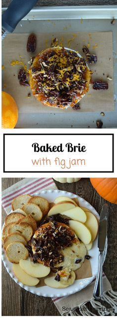 Baked Brie with Fig Jam - a savory and sweet appetizer that is delicious spread on apples or Carr's water crackers. Try some this Thanksgiving. Sign up for more quick, easy recipes at http://eepurl.com/bgGhFT