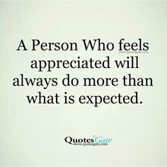 ..and the person unappreciated will always do the same crappy things over and over again...