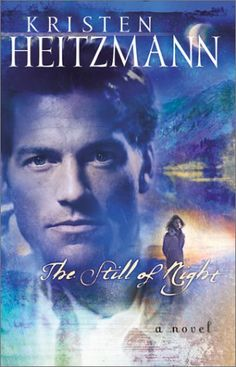 The Still of Night by Kristen Heitzmann #ChristianFiction