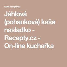 Jáhlová (pohanková) kaše nasladko - Recepty.cz - On-line kuchařka