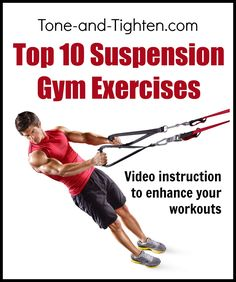 Suspension gyms are a killer way to take bodyweight exercises to a whole new level! Check out these Top 10 exercises from Tone-and-Tighten.com #workout #fitness