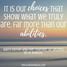 Harry Potter quote - It is our choices that show what we truly are, far more than our abilities. - Inspirational quotes from children& books - Ki. Famous Friendship Quotes, Famous Book Quotes, Best Quotes From Books, Famous Books, Quotes By Famous People, Quotes From Childrens Books, Children Book Quotes, Best Children Books, Quotes For Kids