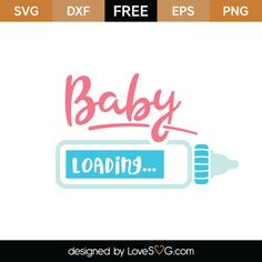 Free Baby Loading SVG Cut File Cricut Svg Files Free, Free Svg Cut Files, Baby Quotes, Baby Sayings, Baby Svg, Scan And Cut, Cricut Cards, Christmas Svg, Free Baby Stuff