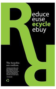 Afiche tipográfico que hace referencia los beneficios de reducir, reciclar, reutilizar y recomprar. Sintáctica: Se utiliza solo tipografía para componer el afiche. Como elemento principal hay dos R (de reducir, reciclar, reutilizar y recomprar) invertidas. Sintactica: se busca que el receptor adopte la letra R como simbolo del reciclaje y de los hábitos necesarios para cambiar el medio ambiente.