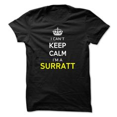 [Love Tshirt name font] I Cant Keep Calm Im A SURRATT-AD6630  Coupon Today  Hi SURRATT you should not keep calm as you are a SURRATT for obvious reasons. Get your T-shirt today and let the world know it.  Tshirt Guys Lady Hodie  SHARE and Get Discount Today Order now before we SELL OUT  Camping field tshirt i cant keep calm im