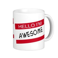 ==> consumer reviews          Hello Im Awesome Coffee Mugs           Hello Im Awesome Coffee Mugs you will get best price offer lowest prices or diccount couponeDiscount Deals          Hello Im Awesome Coffee Mugs Online Secure Check out Quick and Easy...Cleck Hot Deals >>> http://www.zazzle.com/hello_im_awesome_coffee_mugs-168874447606453333?rf=238627982471231924&zbar=1&tc=terrest