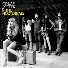 grace potter & the nocturnals. nothing but the water...just heard & love this song!