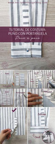 Cómo coser un puño con portañuela Nail Tutorials, Sewing Tutorials, Sewing Projects, Costura Diy, Cape Pattern, Design Blog, Buttonholes, Couture, Sewing Hacks