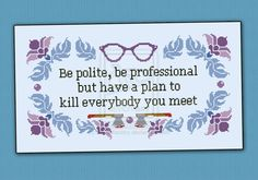 Be polite quote cross stitch pattern by cloudsfactory